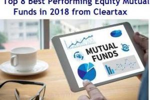 Top 8 Best Performing Equity Mutual Funds in 2018 from Cleartax