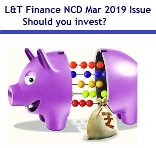 L&T Finance NCD March-2019 issue Review