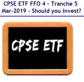 CPSE ETF - FFO-4 - Tranche 5 - March 2019 - Review