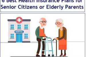 Best Health Insurance Plans for Senior Citizens or Elderly Parents in India in 2019