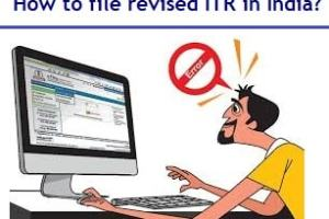 How to file revised Income Tax Return (ITR) in India