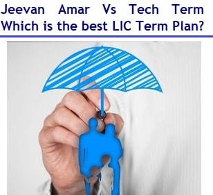 Jeevan Amar Vs Tech Term – Which is the best LIC Term Plan