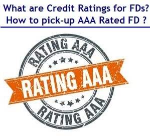 What are Credit Ratings for Fixed Deposits and how you should pick-up good credit quality FD scheme
