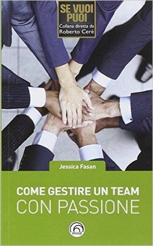 come poter gestire un team con passione