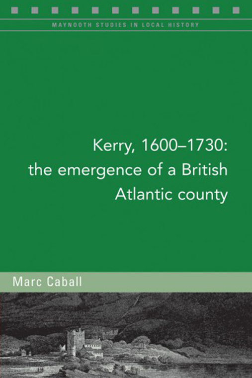 Kerry, 1600-1730: The emergence of a British Atlantic county