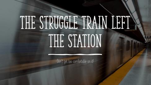 Struggle train
