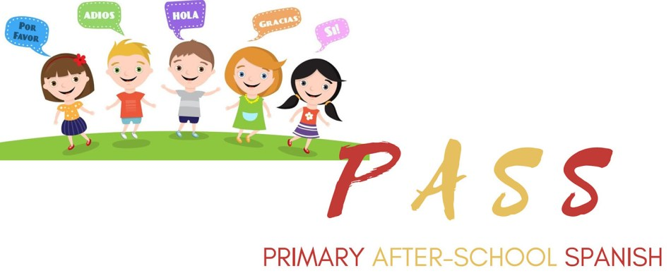 PASS Primary After-School Spanish Spanish for primary school children