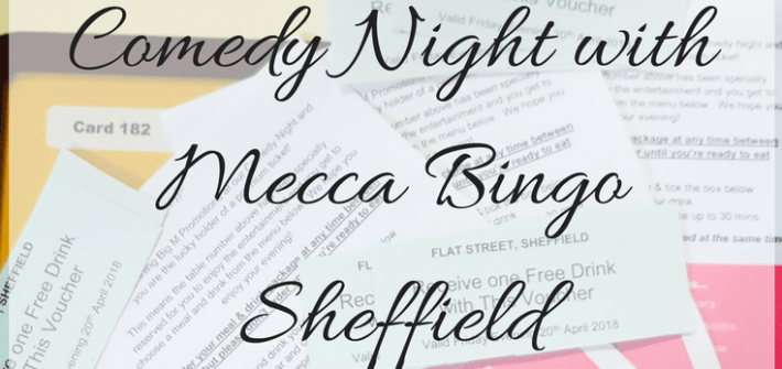 Comedy night with Mecca Bingo sheffield overlaid on a picture of drinks tokens, food menus and a bingo card. Photo by Lauren My Lavender Tinted World