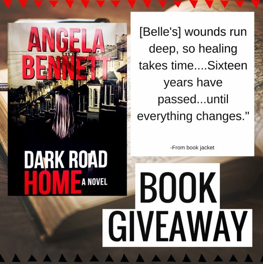 Dark Road Home by Angela Bennett Giveaway