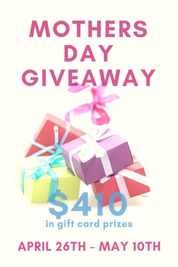 Come and enter the Mothers Day Giveaway! Enter for your chance to win gift cards totaling $410! Winners choice of gift card