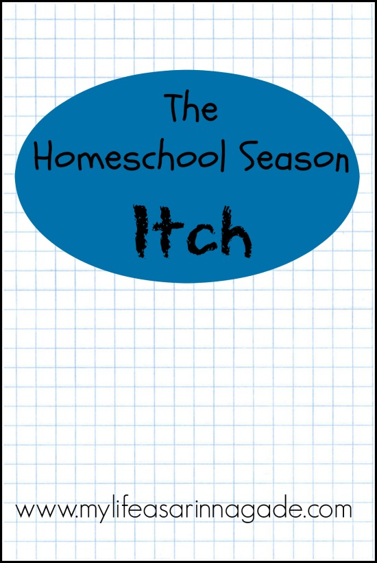 The Homeschool Season Itch via My Life as a Rinnagade