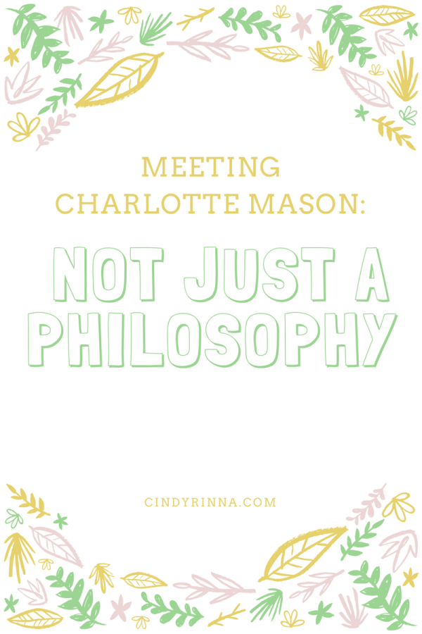 Meeting Charlotte Mason: A Lifestyle, Not Just a Philosophy