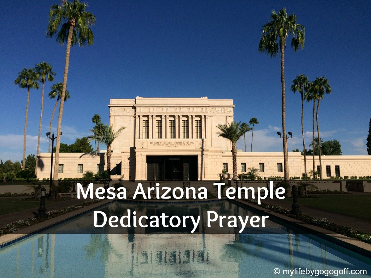 Mesa Arizona Temple Dedicatory Prayer?fit=1200%2C900&ssl=1 mesa arizona temple dedicatory prayer mylifebygogogoff