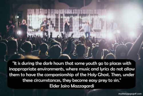 """It is during the dark hours that some youth go to places with inappropriate environments, where music and lyrics do not allow them to have the companionship of the Holy Ghost. Then, under these circumstances, they become easy prey to sin."" Elder Jairo Mazzagardi"