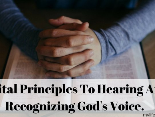 Do you ever wonder is God there? Is He listening? Here are 3 Vital Principles To Hearing And Recognizing God's Voice in your daily life!