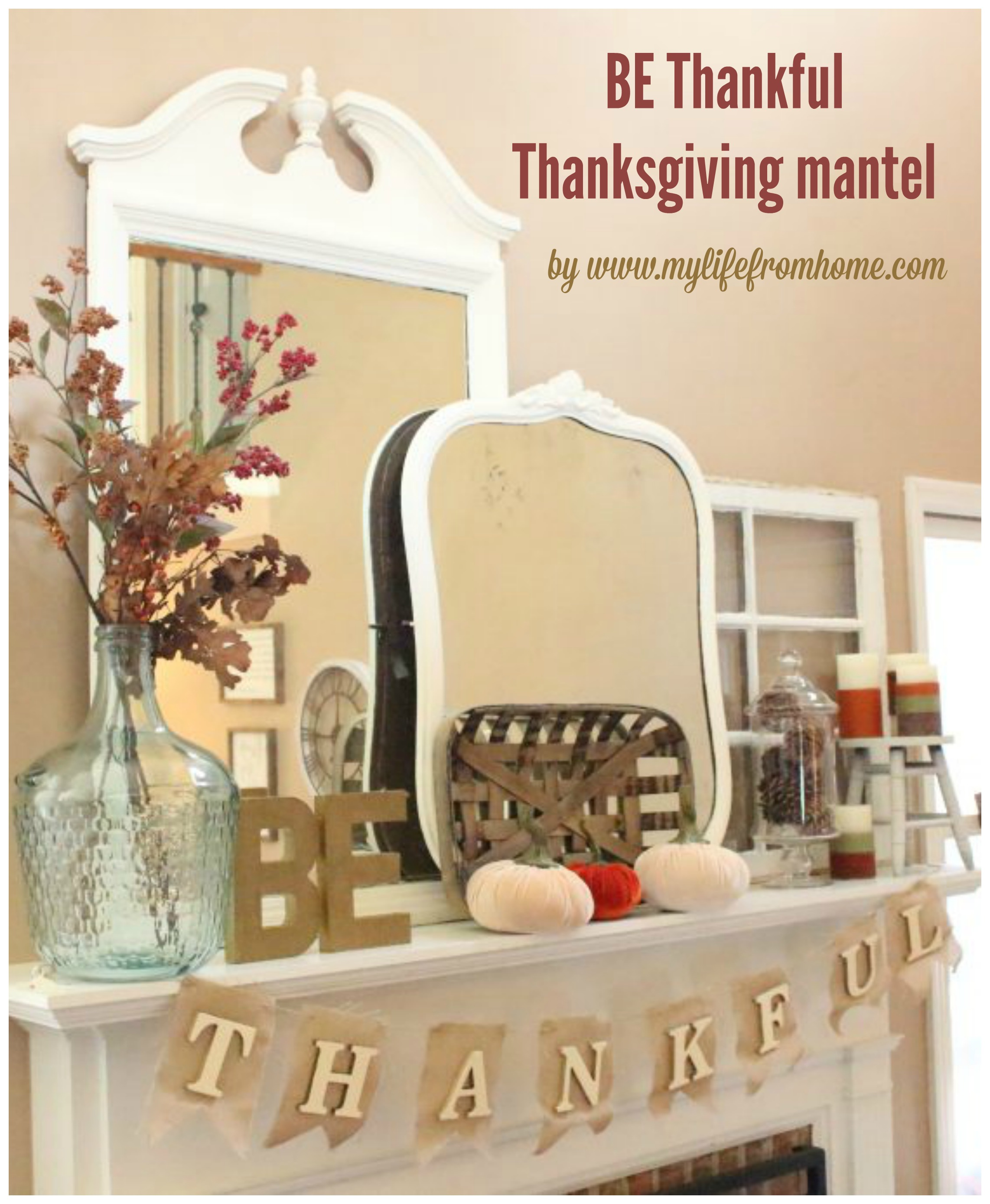 be-thankful-thanksgiving-mantel-seasonal-decorating-thanksgiving-mantel-decor-thanksgiving-mantel-mantle-fall-mantel-fall-autumn-decor-ideas-for-decorating-a-mantel-be-thankful-banner-diy-g