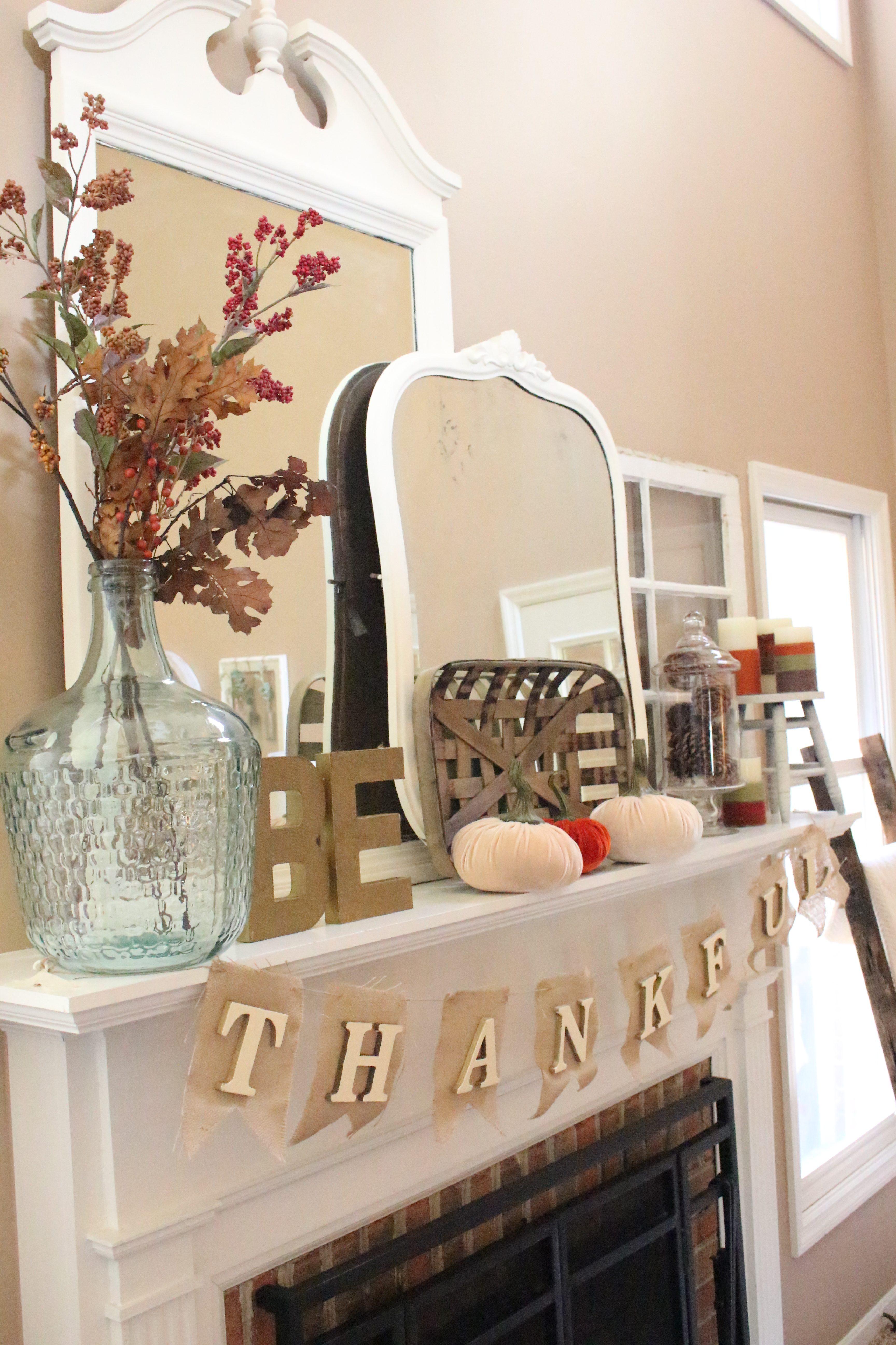 Thanksgiving Mantel- Be Thankful banner- seasonal garland- rustic Thanksgiving mantel- mantle- crafts- DIY mantel