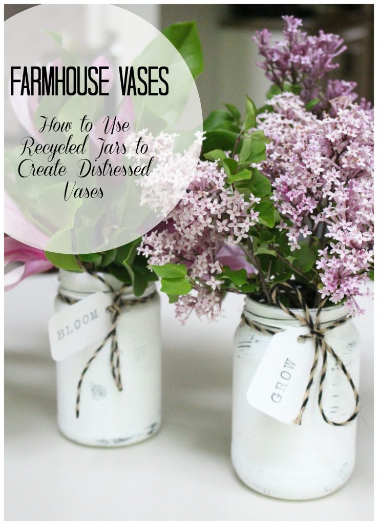 Farmhouse Distressed Jars- Painted Jars- Distressing jars- recycling pantry jars- farmhouse style- flower arrangements- DIY vases- Jar vases- Create with Me Challenge- upcycled jars- pickle jars to vases- farmhouse decor- chalk paint projects- updating jars- DIY- craft