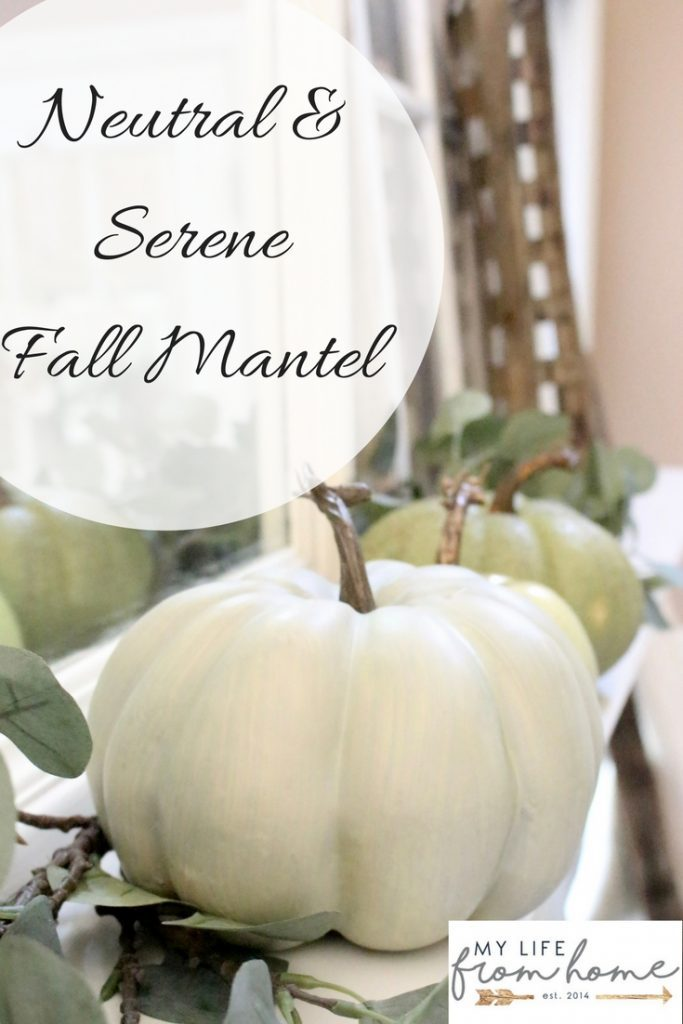 Neutral & Serene Fall Mantel Fall Mantel- using neutral colors for fall- mantel decor- mantles- mantel decorating- home decor- home design- seasonal decor- decorating for fall- fall- autumn- pumpkins- fireplace mantels