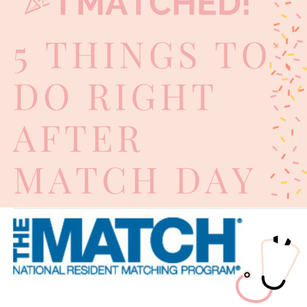 I Matched! Now what? 5 Things to do Right After Match Day
