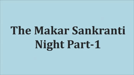 The Makar Sankranti Part-1