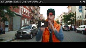 """Elle Varner ft. J. Cole """"Only Wanna Give it to You"""" Video"""