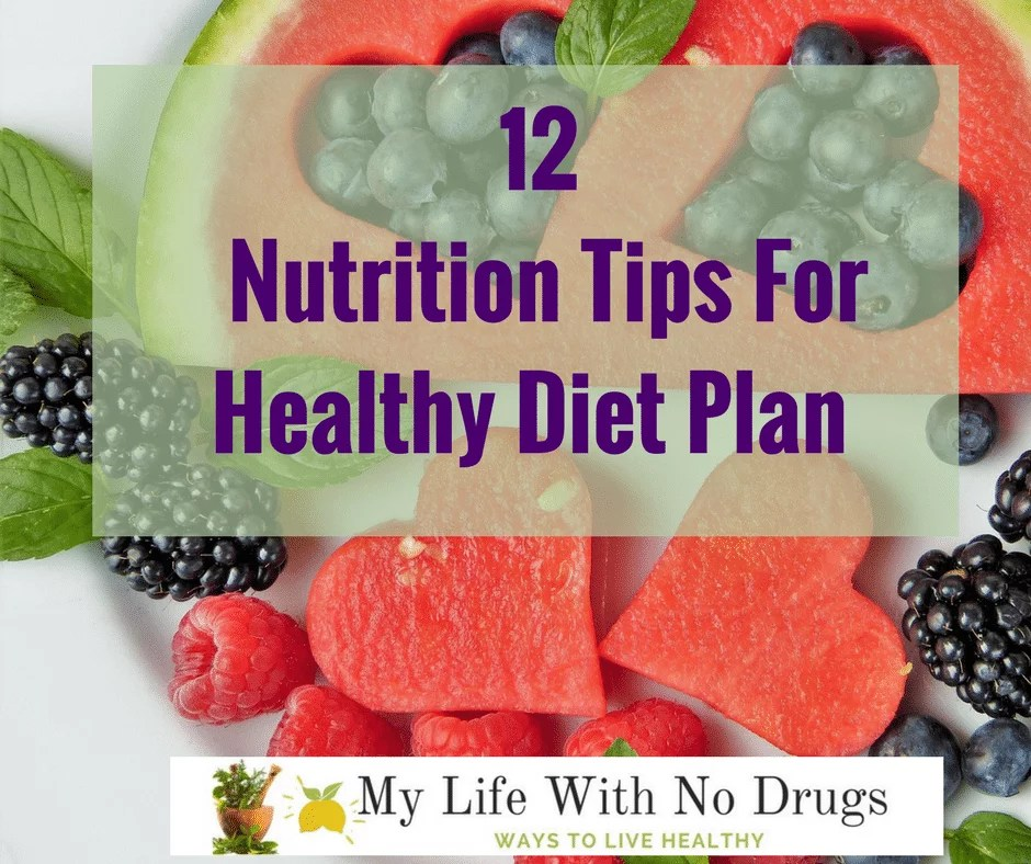 12 Nutrition Tips For Healthy Diet Plan Healthy Lifestyle