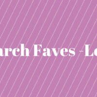 March Faves - Love!