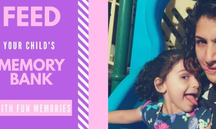 Fun Memories are what your child's memory bank needs