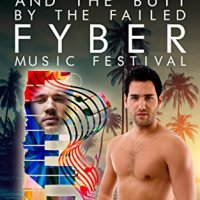 review: Pounded in the Wallet and the Butt by the Failed Fyber Music Festival