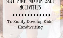 Best Fine Motor Skills Activities to Easily Develop Kids' Handwriting