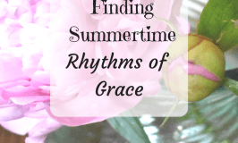 Summertime Rhythms of Grace