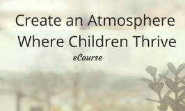 Create an Atmosphere Where Children Thrive
