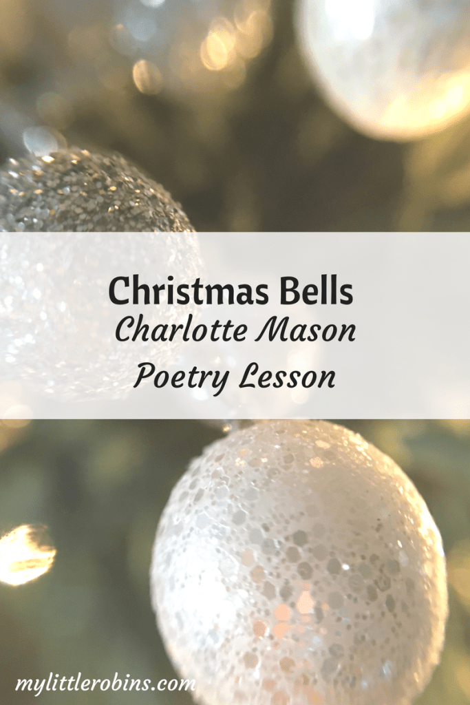 """This Charlotte Mason poetry lesson uses """"Christmas Bells"""" by Henry Wadsworth Longfellow. To be used with students older than six. #poetry #CharlotteMason"""