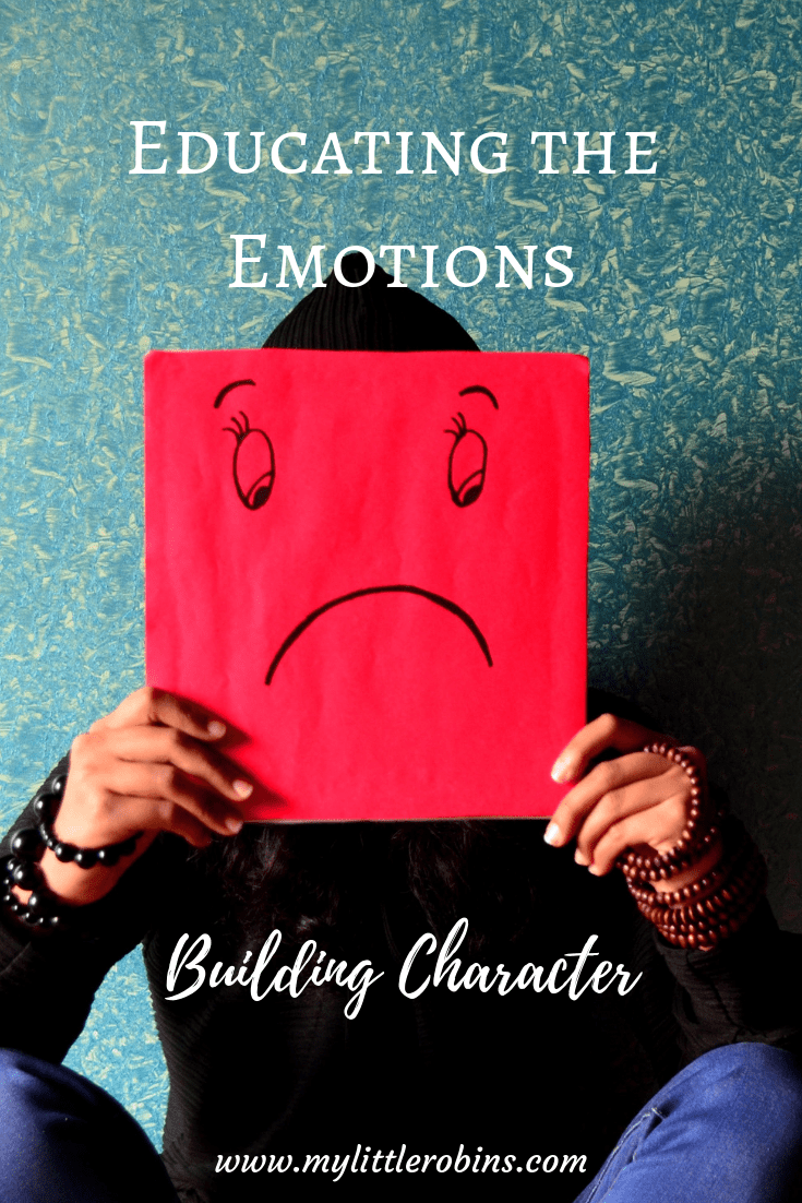 Charlotte Mason on emotion. Even though the Victorian era was marked by stoicism, she said that to educate the emotions is to build character.
