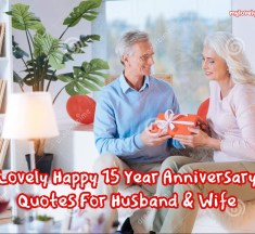 Lovely Happy 15 Year Anniversary Quotes For Husband & Wife