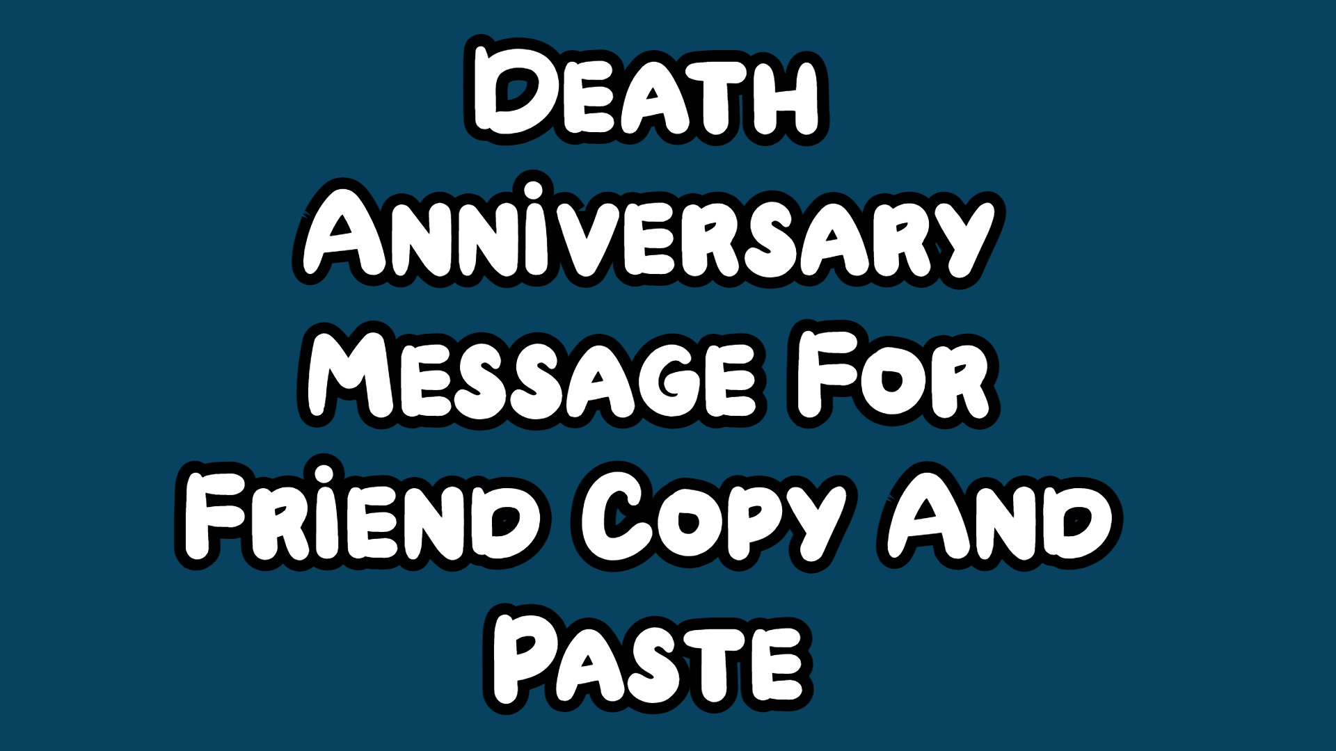 Death Anniversary Message For Friend