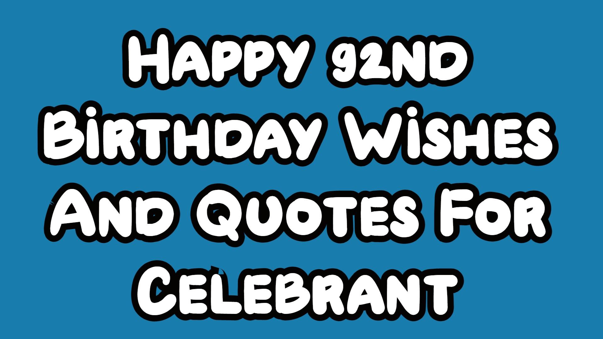 Happy 92nd Birthday