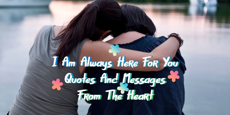 I m Here For You Quotes