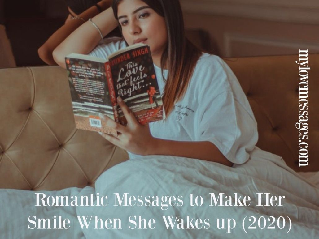 Romantic Messages to Make Her Smile When She Wakes up (2020)