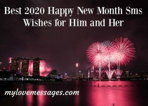 Best 2020 Happy New Month SMS Wishes for Him and Her