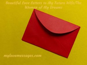 Beautiful Love Letters to My Future Wife/The Woman of My Dreams