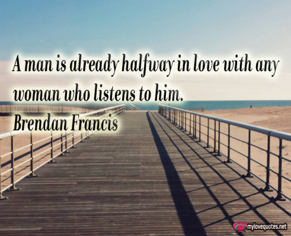 a man is already halfway in love
