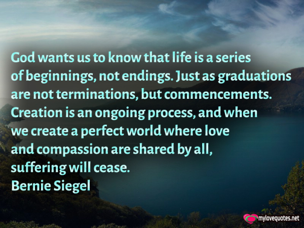 god wants us to know that life is a series of beginnings