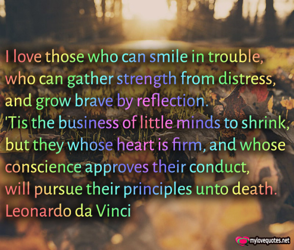 i love those who can smile in trouble