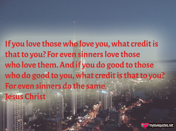 if you love those who love you what credit is that