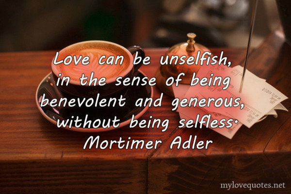love can be unselfish in the sense of being