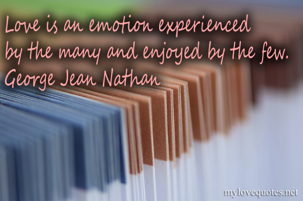 love is an emotion experienced by the many