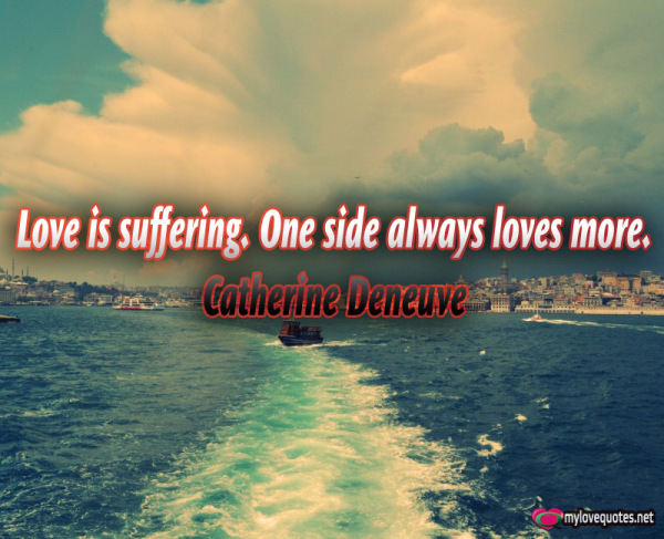 love is suffering one side