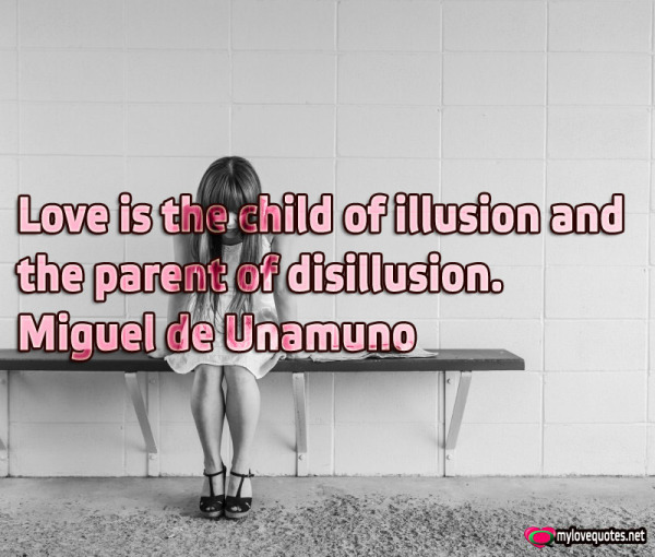 love is the child of illusion